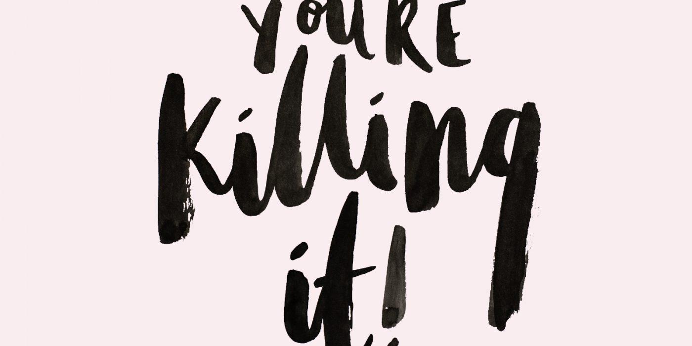 you're killing it desktop wallpaper