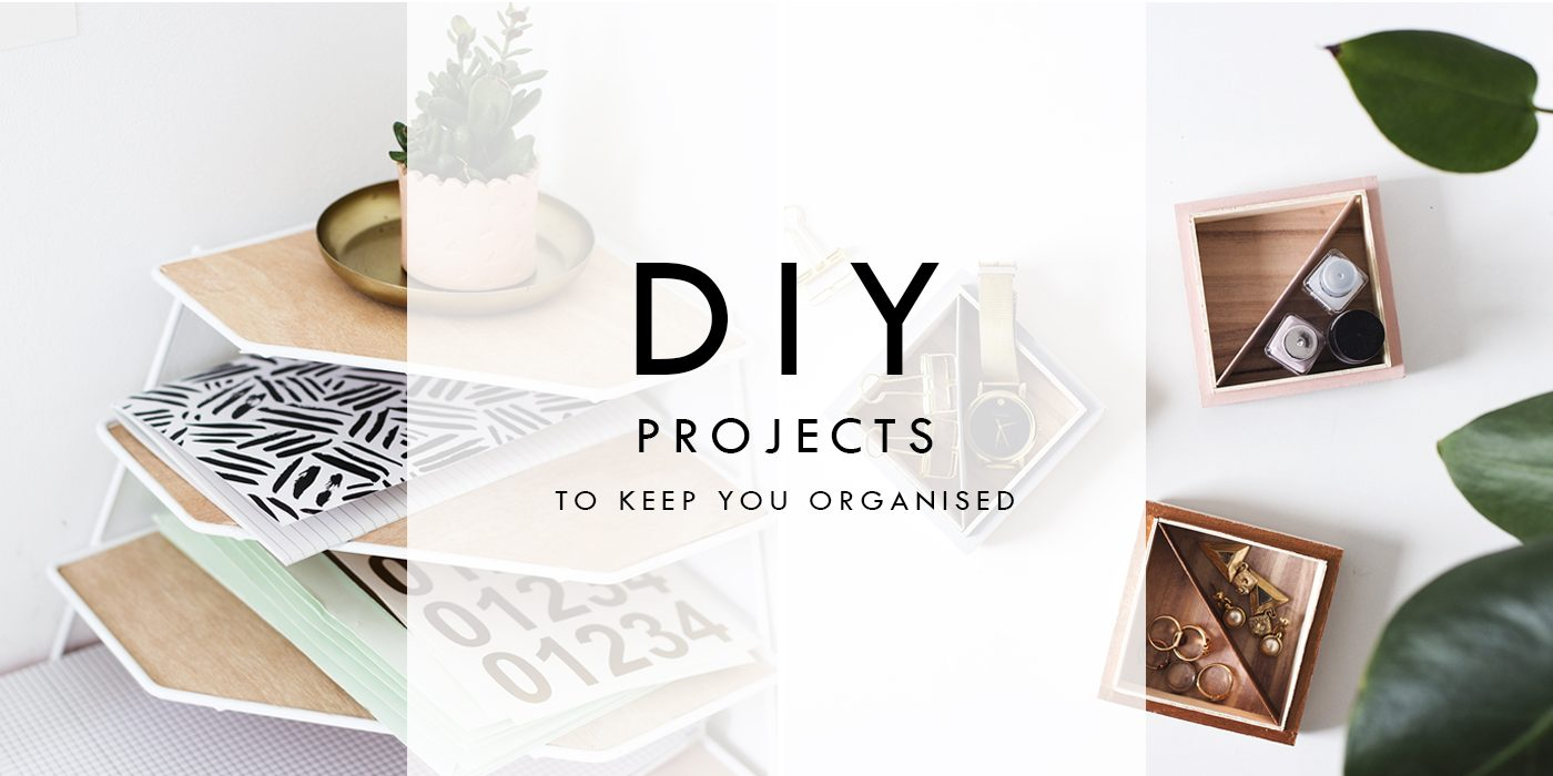 DIY projects to keepp you organised